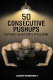50 Consecutive Pushups: Ultimate Calisthenics Challenge (Calisthenics Tribe Book 1)