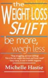 The Weight Loss Shift: Be More, Weigh Less