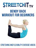 Stretching and Flexibility Exercise Videos | Bendy Back Workout for Beginners